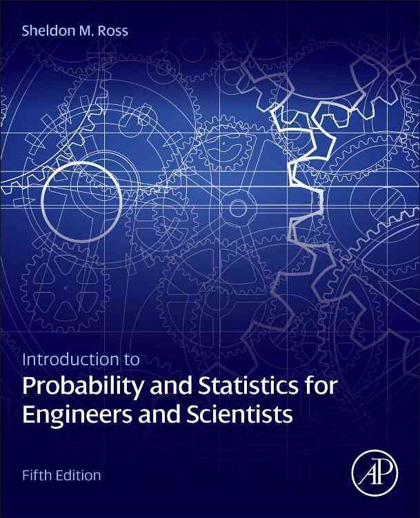 Introduction to Probability and Statistics for Engineers and Scientists By Ross, Sheldon M.